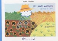 Sophie Tovagliari - Les larmes magiques - Le cycle de l'eau.