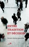 Sophie Tremblay - Entre tradition et decision.