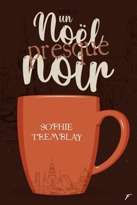 Sophie Tremblay - Un Noël presque noir.