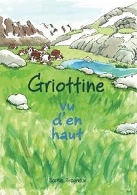 Sophie Trogneux - Griottine Tome 2 : Vu d'en haut.
