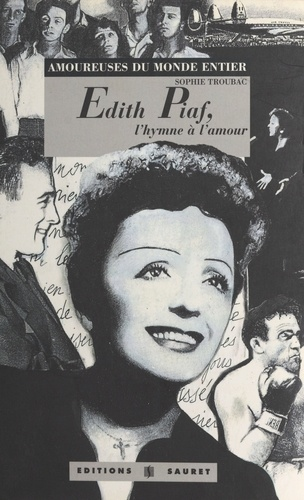 Edith Piaf. L'hymne à l'amour