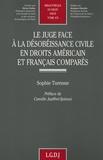 Sophie Turenne et Camille Jauffret-Spinosi - Le juge face à la désobéissance civile en droits américains et français comparés.