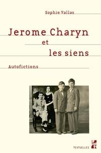 Sophie Vallas - Jerome Charyn et les siens - Autofictions.