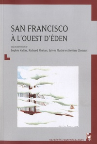 Sophie Vallas et Richard Phelan - San Francisco à l'ouest d'Eden.