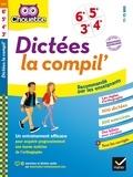 Sophie Valle - Dictées La compil' 6e, 5e, 4e, 3e Nouveaux programmes - cahier d'entraînement en orthographe pour toutes les années collège.
