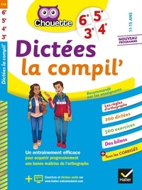 Sophie Valle - Français 6e, 5e, 4e, 3e Dictées La Compil'.