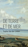 Sophie Van der Linden - De terre et de mer.