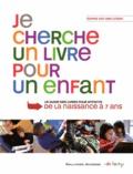 Sophie Van der Linden - Je cherche un livre pour un enfant - Le guide des livres pour enfants de la naissance à 7 ans.