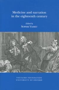 Sophie Vasset - Medicine and narration in the eighteenth century.