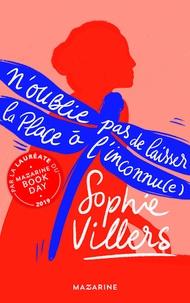 Sophie Villers - N'oublie pas de laisser la place à l'inconnu(e).
