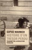 Sophie Wahnich - Histoire d'un trésor perdu - Transmettre la Révolution française.