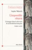 Sophie Wahnich - L'impossible citoyen - L'étranger dans le discours de la Révolution française.