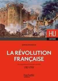 Sophie Wahnich - La Révolution française - Un évènement de raison sensible 1787-1799.