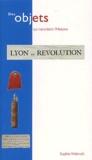Sophie Wahnich - Lyon et la révolution.