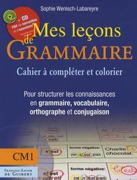 Sophie Wenisch-Labareyre - Mes leçons de grammaire CM1 - Manuel à compléter et à colorier pour structurer les connaissances en grammaire, vocabulaire, orthographe, conjugaison. 1 Cédérom