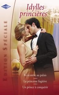 Sophie Weston et Barbara Hannay - Idylles princières (Harlequin Edition Spéciale).