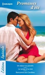 Sophie Weston et Emma Goldrick - Promesses d'été - Un séjour au paradis - Le temps d'un été - Rencontre aux Caraïbes.