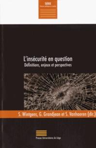 Sophie Wintgens et Geoffrey Grandjean - L'insécurité en question - Définitions, enjeux et perspectives.