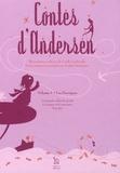Sophie Zaessinger et Cécile Landowski - Contes d'Andersen Tome 1 : Les Féériques - L'intrépide soldat de plomb, La bergère et le ramoneur, Poucette.