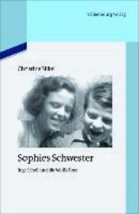Sophies Schwester - Inge Scholl und die Weiße Rose.
