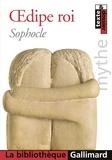Sophocle - Oedipe roi suivi de Prolongements. - Etude du mythe d'Oedipe à travers les âges.