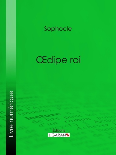 Oedipe roi - Sophocle Ligaran - Format ePub - 9782335092059 - 5,99 €