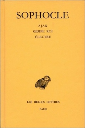 Sophocle - Sophocle Tome 2 - Ajax. Oedipe roi. Électre.