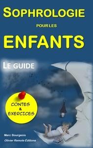 Olivier remole Editions - Sophrologie pour les enfants - le guide, avec Contes et Exercices.