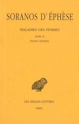 Soranos d'Ephèse - Maladies des femmes - Tome 4, Livre 4.