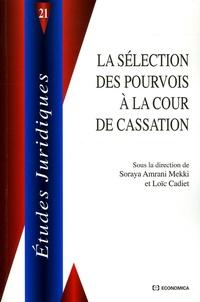 Soraya Amrani-Mekki et Loïc Cadiet - La sélection des pourvois à la Cour de cassation.