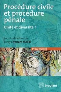 Soraya Amrani-Mekki - Procédure civile et procédure pénale - Unité et diversité ?.