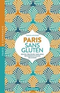 Soraya Aouidad - Paris sans Gluten - Restos, traiteurs, take-away, pâtisseries et cours de cuisine.