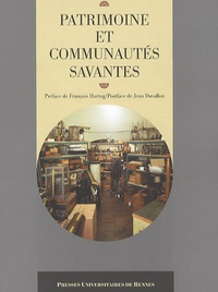 Soraya Boudia et Anne Rasmussen - Patrimoine et communautés savantes.