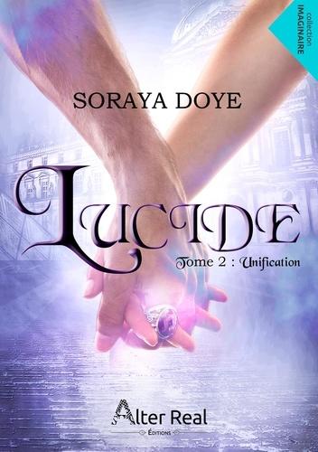 Soraya Doye - Unification - Lucide, T2.