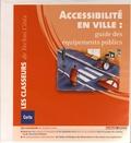 Soraya Kompany - Accessibilité en ville : guide des équipements publics.