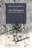 Soren Gosvig Olesen - Avec Kierkegaard - La philosophie dans le texte.
