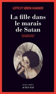 Soren Hammer et Lotte Hammer - La fille dans le marais de Satan.