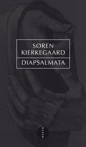 Sören Kierkegaard - Diapsalmata.