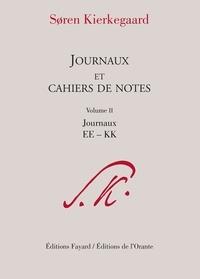 Sören Kierkegaard - Journaux et cahiers de notes - Volume 2, Journaux EE-KK.