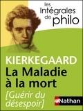 Sören Kierkegaard - La maladie à la mort (Guérir du désespoir) - Un exposé psychologique chrétien pour l'édification et le réveil.