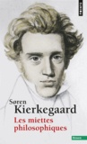 Sören Kierkegaard - Les miettes philosophiques.