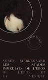 Sören Kierkegaard - Les stades immédiats de l'éros - Ou l'Eros et la musique suivi de Silhouettes.