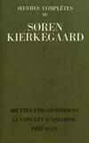 Sören Kierkegaard - Oeuvres complètes - Tome 7, Miettes philosophiques ; Le concept d'angoisse ; Préfaces.