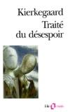 Sören Kierkegaard - Traité du désespoir.
