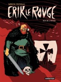 Soren Mosdal - Erik le Rouge - Roi de l'hiver.