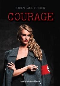 Soren Paul Petrek - Courage.