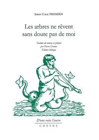 Soren Ulrik Thomsen - Les arbres ne rêvent sans doute pas de moi - Edition bilingue français-danois.