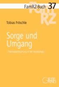 Sorge und Umgang - Elternverantwortung in der Rechtspraxis.
