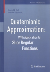 Sorin G. Gal et Irene Sabadini - Quaternionic Approximation - With Application to Slice Regular Functions.