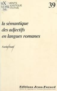 Sorin Stati - La sémantique des adjectifs - Essai d'analyse componentielle appliquée aux langues romanes.